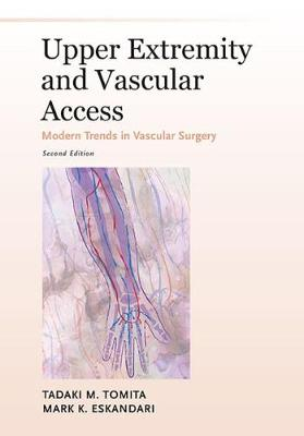 Upper Extremity and Vascular Access - Tadaki M. Tomita