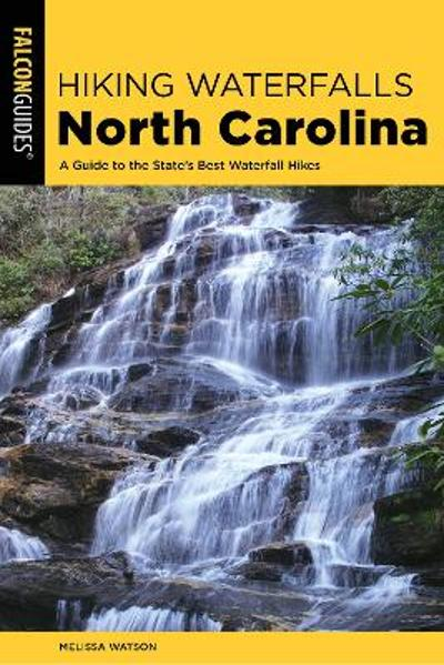 Hiking Waterfalls North Carolina - Melissa Watson