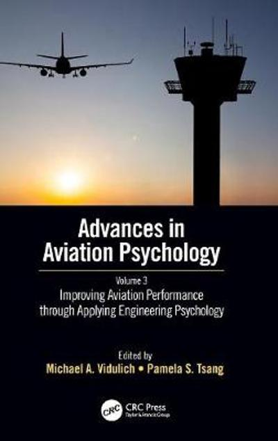 Improving Aviation Performance through Applying Engineering Psychology - Michael A. Vidulich