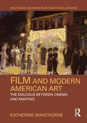 Film and Modern American Art - Katherine Manthorne
