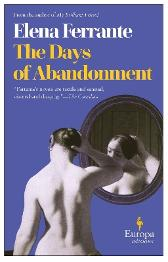 The days of abandonment - Elena Ferrante Ann Goldstein