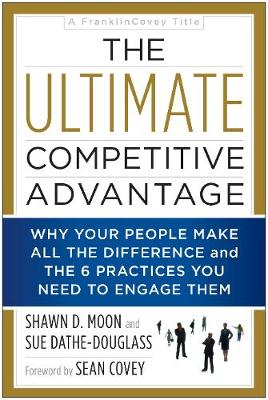The Ultimate Competitive Advantage - Shawn D Moon
