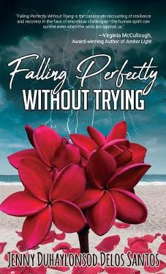 Falling Perfectly Without Trying - Jenny Duhaylonsod Delos Santos