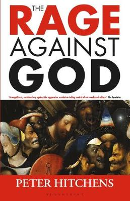 The Rage Against God - Peter Hitchens
