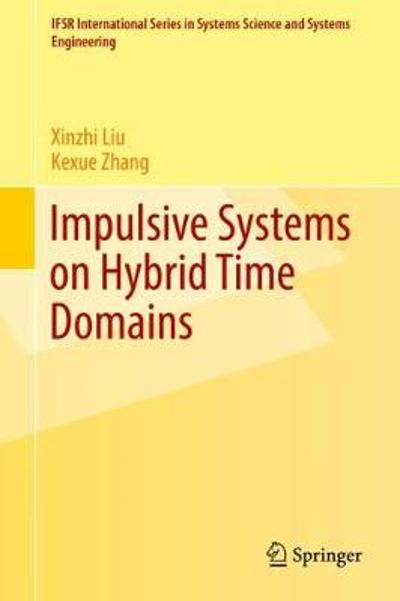 Impulsive Systems on Hybrid Time Domains - Xinzhi Liu