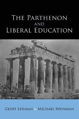 The Parthenon and Liberal Education - Geoff Lehman