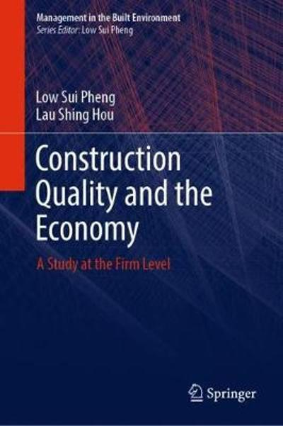 Construction Quality and the Economy - Low Sui Pheng