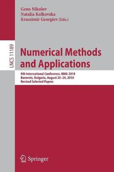Numerical Methods and Applications - Geno Nikolov