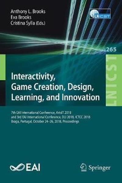 Interactivity, Game Creation, Design, Learning, and Innovation - Anthony L. Brooks