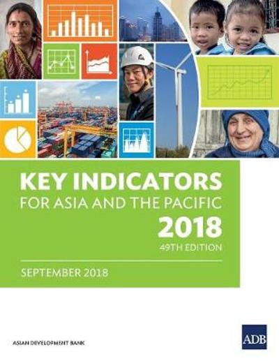 Key Indicators for Asia and the Pacific 2018 - Asian Development Bank