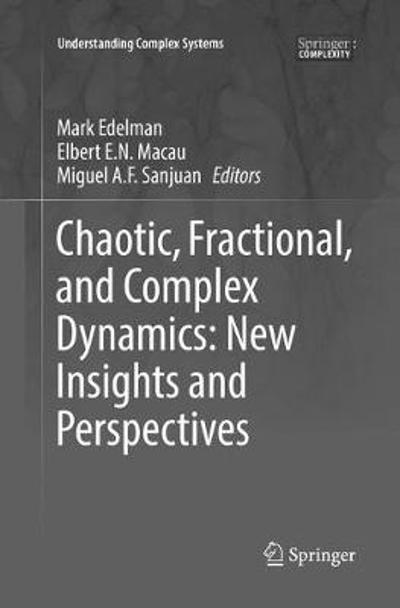 Chaotic, Fractional, and Complex Dynamics: New Insights and Perspectives - Mark Edelman
