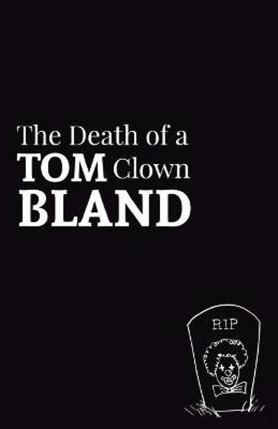 The Death of a Clown - Tom Bland
