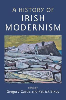 A History of Irish Modernism - Gregory Castle