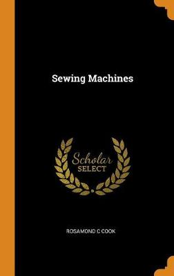 Sewing Machines - Rosamond C Cook