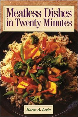 Meatless Dishes in Twenty Minutes - Karen A. Levin