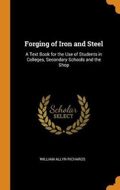 Forging of Iron and Steel - William Allyn Richards