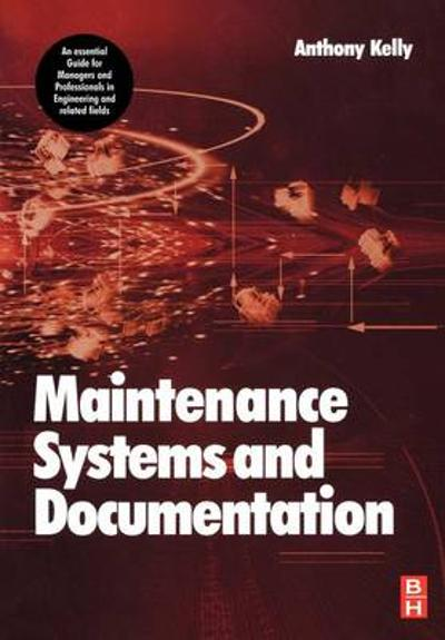 Maintenance Systems and Documentation - Anthony Kelly