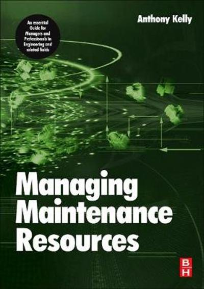 Managing Maintenance Resources - Anthony Kelly