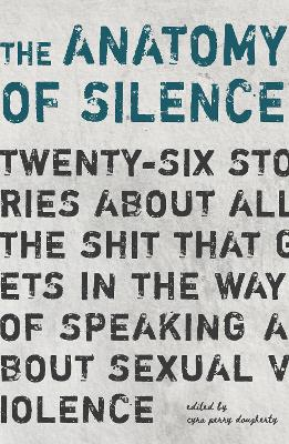 The Anatomy of Silence - Cyra Perry Dougherty
