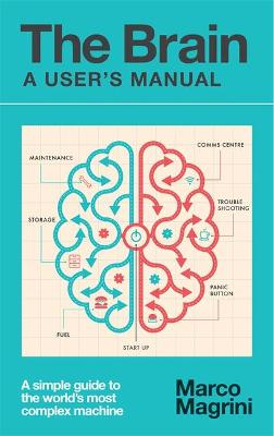The Brain: A User's Manual - Marco Magrini