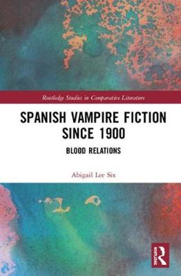 Spanish Vampire Fiction since 1900 - Abigail Lee Six