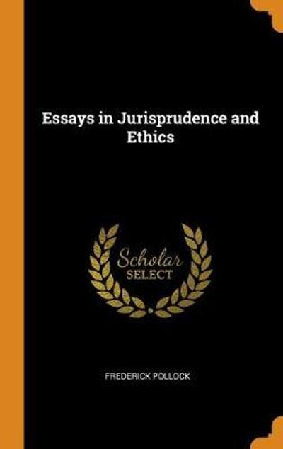 Essays in Jurisprudence and Ethics - Frederick Pollock