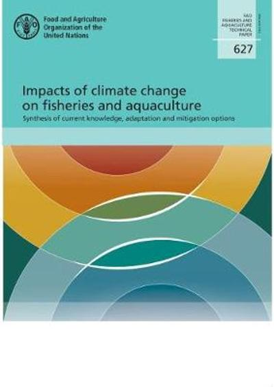 Impacts of climate change on fisheries and aquaculture - Food and Agriculture Organization of the United Nations