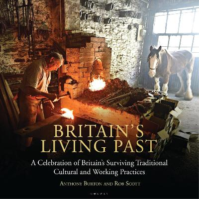 Britain's Living Past - Anthony Burton