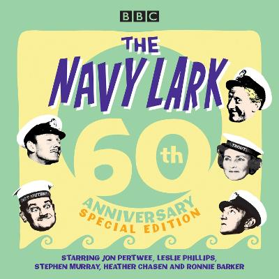 The Navy Lark: 60th Anniversary Special Edition - Lawrie Wyman