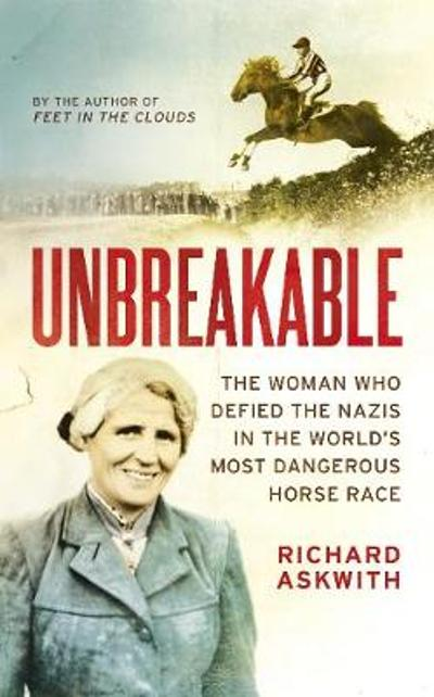 Unbreakable - Richard Askwith