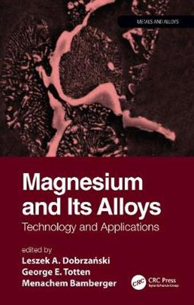 Magnesium and Its Alloys - Leszek A. Dobrzanski