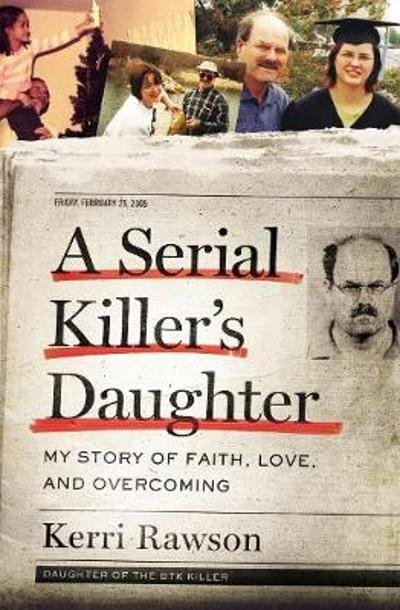 A Serial Killer's Daughter - Kerri Rawson