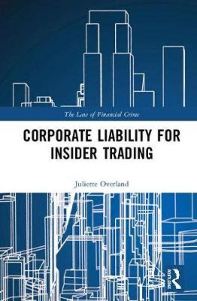 Corporate Liability for Insider Trading - Juliette Overland