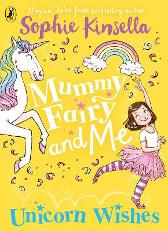 Mummy Fairy and Me: Unicorn Wishes - Sophie Kinsella  Marta Kissi