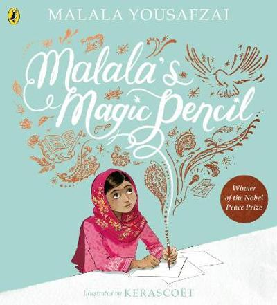 Malala's Magic Pencil - Malala Yousafzai