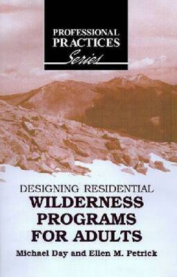 Designing Residential Wilderness Programs for Adults -