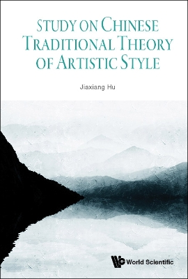 Study On Chinese Traditional Theory Of Artistic Style - Jiaxiang Hu