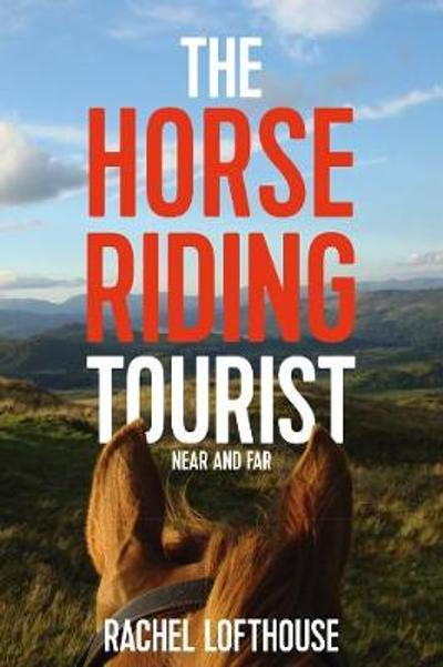 The Horse Riding Tourist -