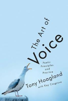 The Art of Voice - Poetic Principles and Practice - Tony Hoagland