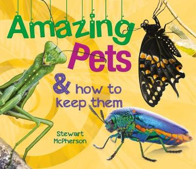 Amazing Pets and how to keep them - Stewart McPherson