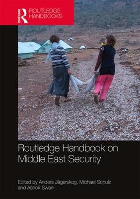 Routledge Handbook on Middle East Security - Anders Jagerskog