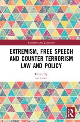 Extremism, Free Speech and Counter-Terrorism Law and Policy - Ian Cram