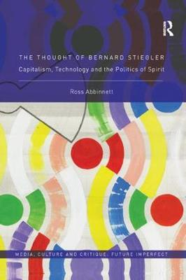 The Thought of Bernard Stiegler - Dr. Ross Abbinnett