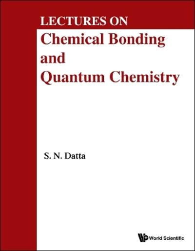 Lectures On Chemical Bonding And Quantum Chemistry - Sambhu N Datta