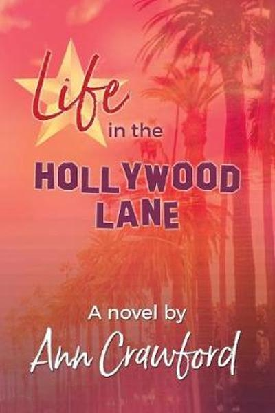 Life in the Hollywood Lane - Ann Crawford