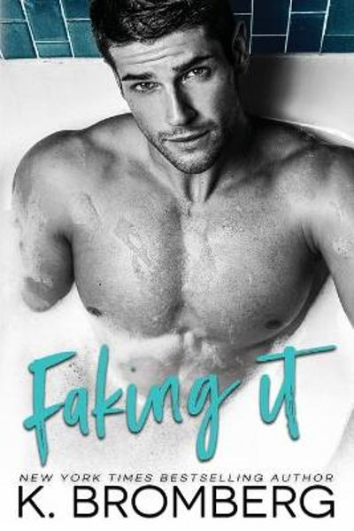 Faking It - K Bromberg