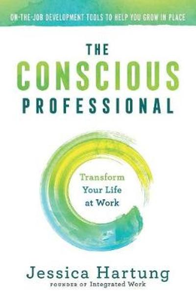 The Conscious Professional - Jessica Hartung