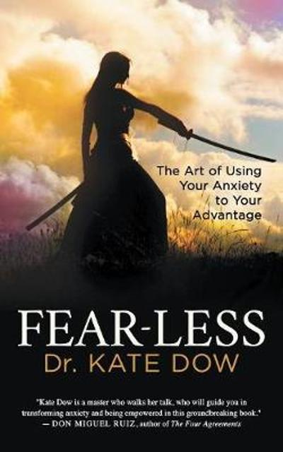 Fear-Less - Dr. Kate Dow