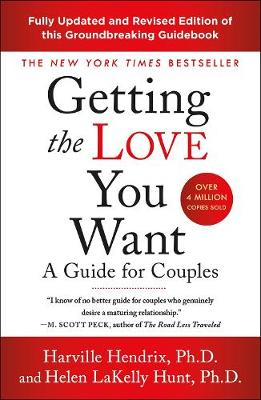 Getting the Love You Want - Harville Hendrix PhD