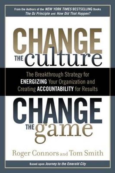 Change The Culture, Change The - Tom Smith